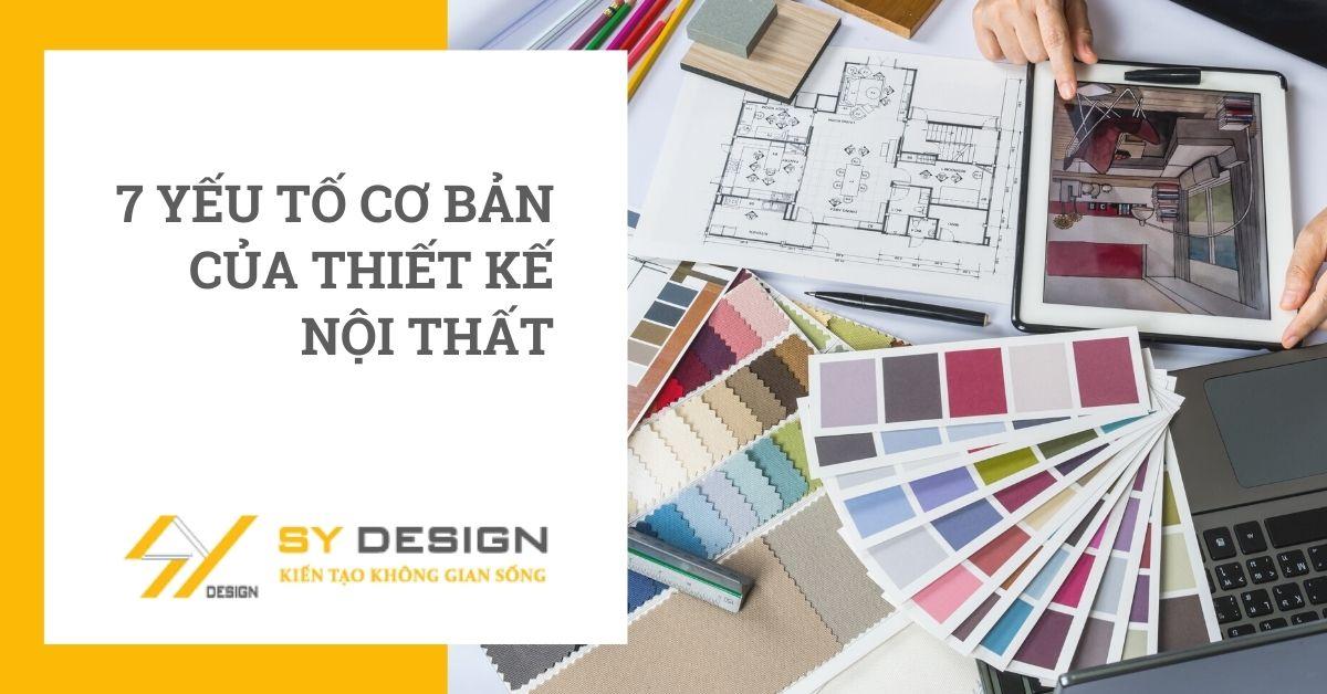 7 yếu tố cơ bản của thiết kế nội thất