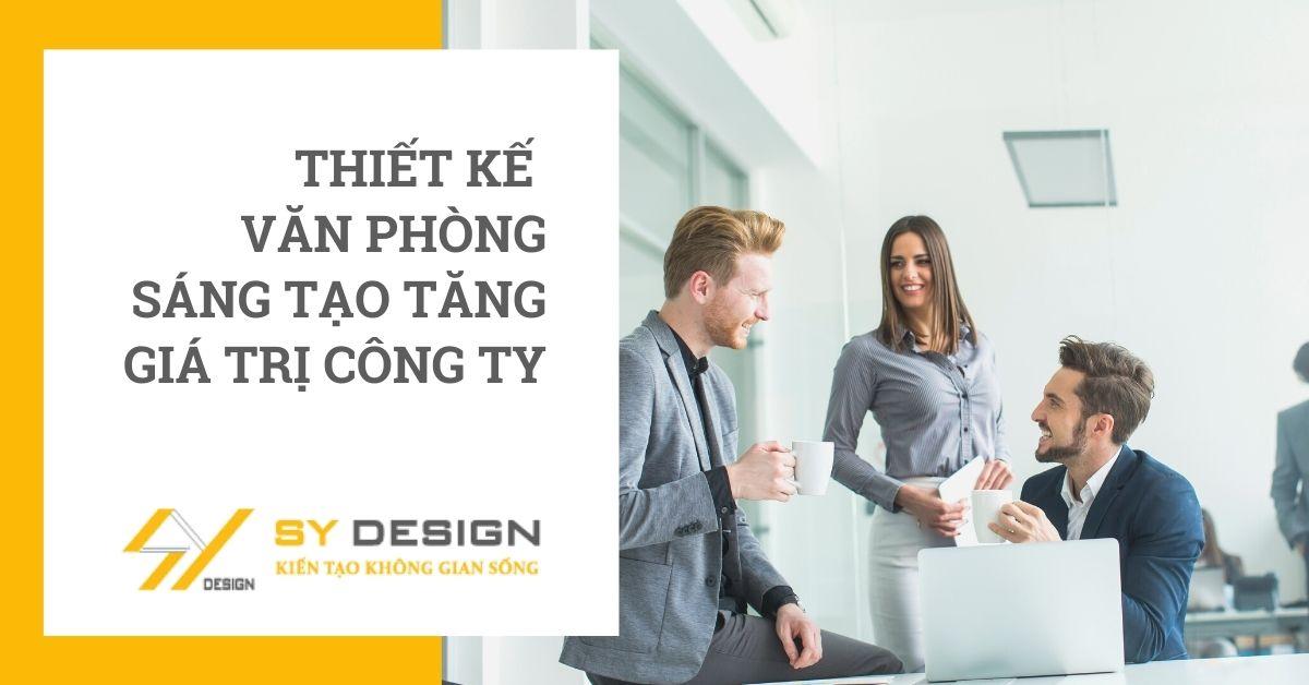thiết kế văn phòng sáng tạo tăng giá trị công ty
